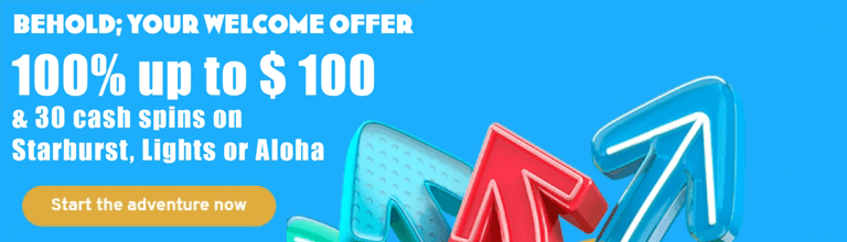 100% up to $100 + 30 Spins on Starburst, Lights & Aloha